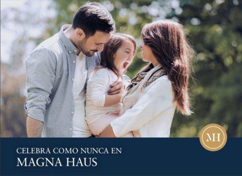 Celebra como nunca en Magna Haus